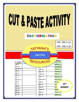 A fun Cut & Paste activity on Factorisation, students work on 15 questions involving factorization.   The worksheet has a section for students to show working, on completion they will cut out the various solutions and match them to question.  Ideal for cooperative groups, peer to peer or individually.