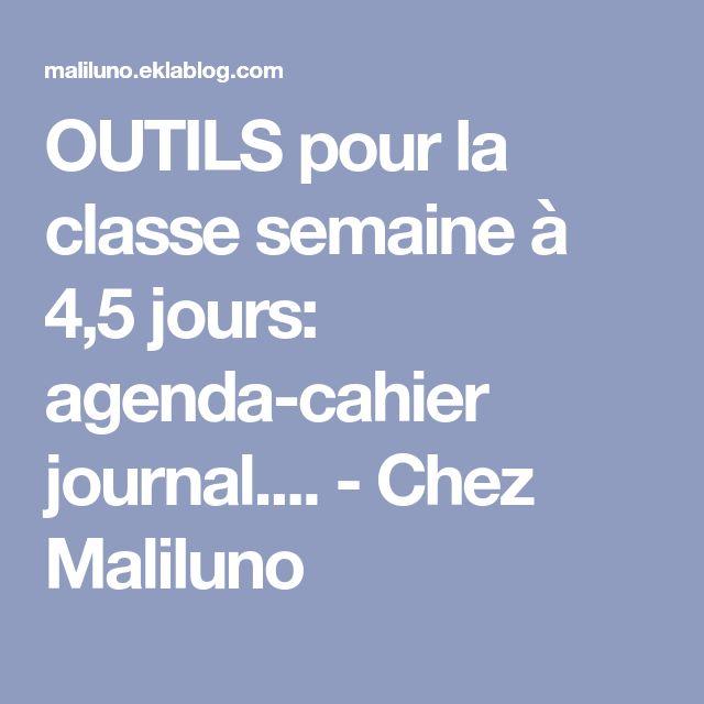 OUTILS pour la classe semaine à 4,5 jours: agenda-cahier journal.... - Chez Maliluno