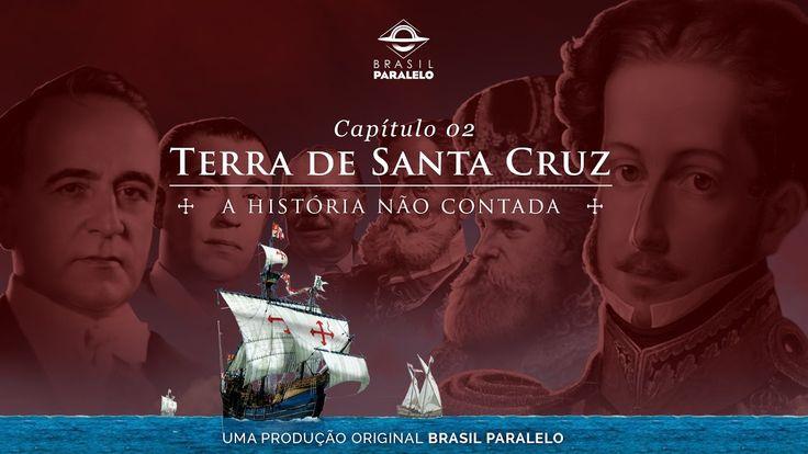 (EP2) Terra de Santa Cruz - Uma história não contada [Oficial]