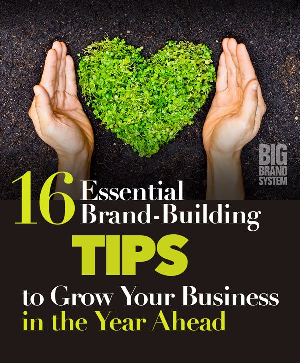 16 Essential Brand-Building Tips to Grow Your Business in the Year Ahead: Here's your checklist! (Click for details)