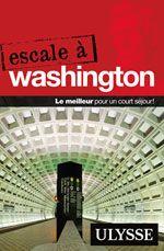 Escale à Washington, éd. Ulysse, $14.95