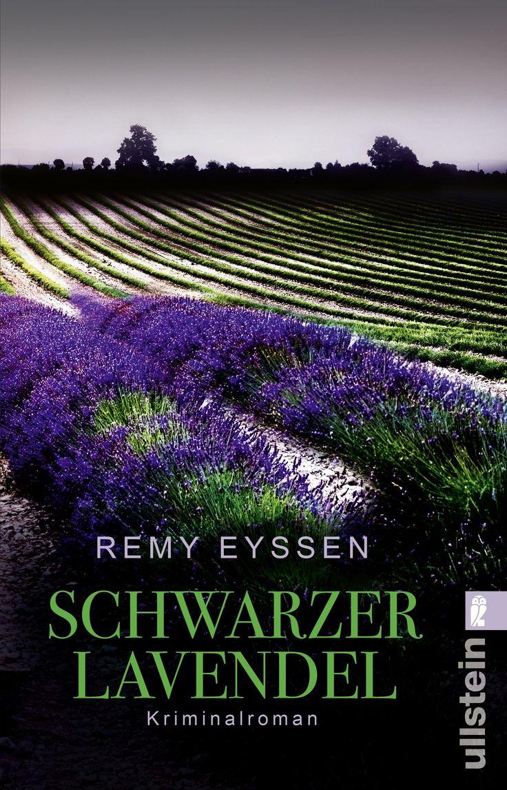 """Remy Eyssen """"Schwarzer Lavendel"""" (Ullstein) """"Dunkle Wolken über der Provence ..."""" #Krimi #Frankreich #Regiokrimi #lesen #Bücher"""