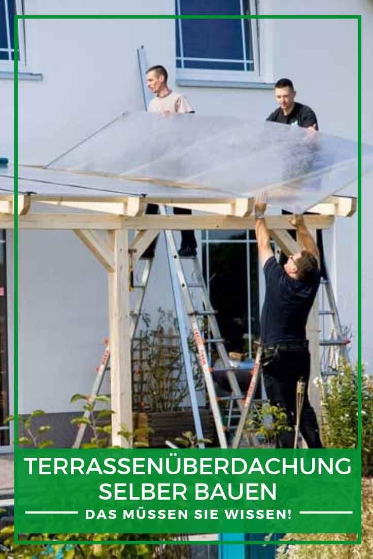 Terrassenüberdachung Holz: Terrassenüberdachung selber bauen – Das müssen Sie wissen!