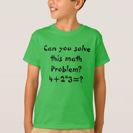 A math problem T-Shirt - click/tap to personalize and buy