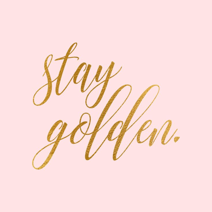 Stay golden!