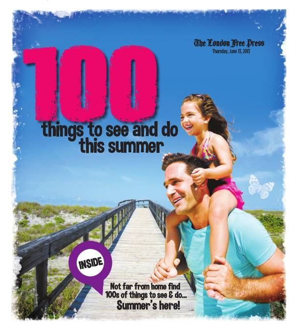 100 Things to See & Do - London Free  Press June 2013