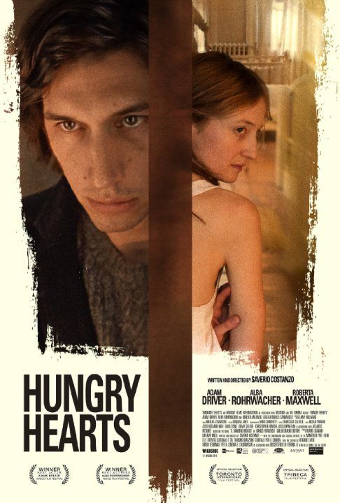 Hungry Hearts (2014) ... A new mother's (Alba Rohrwacher) increasingly unstable behavior threatens her relationship with her husband (Adam Driver) and the life of her infant. (25-Mar-2016)