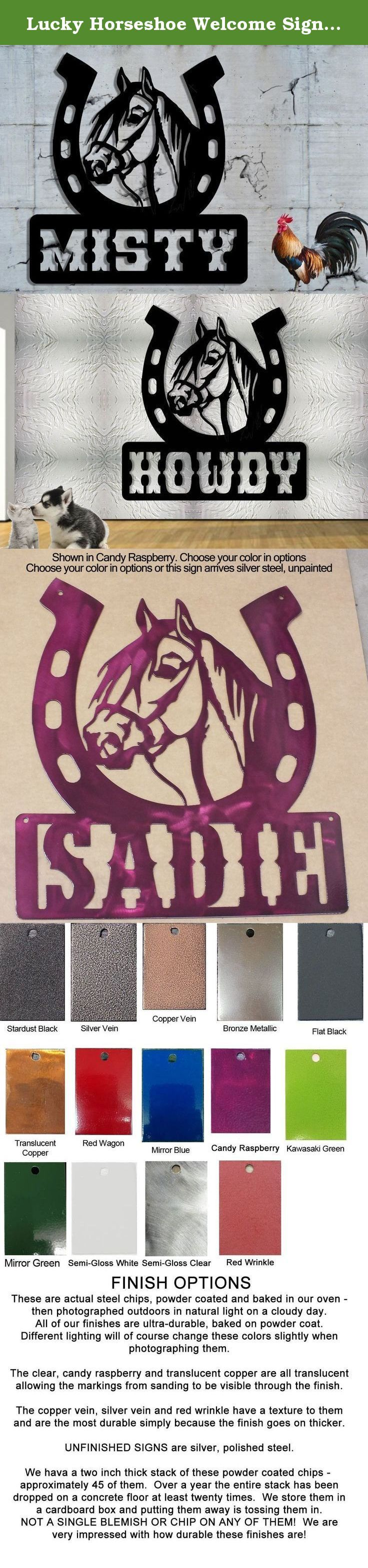 Lucky Horseshoe Welcome Sign - Horse shoe Stall Name Sign - Horse Sign 23 inches wide by 24 1/2 inches tall Metal Sign. Welcome to the ranch or . . . This sign has great potential - use your imagination. In addition to the welcome sign and horse name sign for your horse's stall it would make a great family name sign, bar / tavern sign, western wear store sign . . . The bottom portion is 7 inches tall so would accommodate two rows of 3 inch letters / numbers in the right font. I can also...