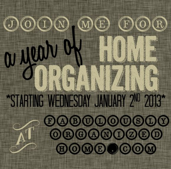 A YEAR OF HOME ORGANIZING | Fabulously Organized Home