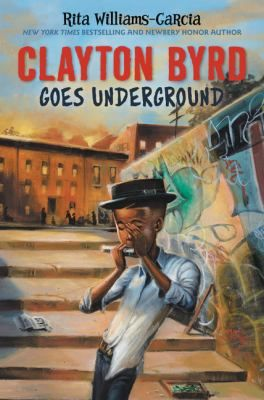 <2017 pin> Clayton Byrd Goes Underground by Rita Williams-Garcia. SUMMARY: Feeling most alive when he's playing the blues with his grandfather, Clayton is devastated when his grandfather dies and his mother forbids him from playing music, losses that compel him to run away and join bluesmen on the road.