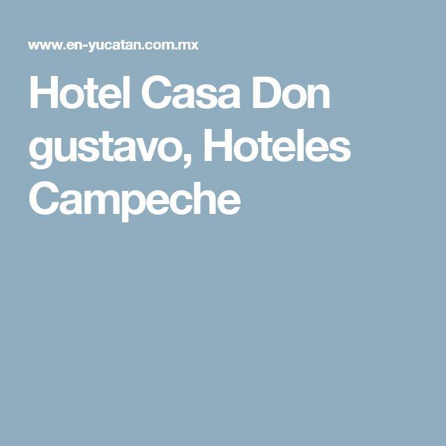 Hotel Casa Don gustavo, Hoteles Campeche