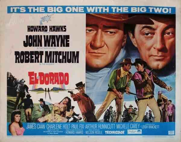"""EL DORADO (1966) – John Wayne – Robert Mitchum – James Caan – Charlene Holt – Paul Fix – Arthur Hunnicutt – Michele Carey – R. G. Armstrong – Edward Asner – Christopher George – Johnny Crawford – Jim Davis – Olaf Wieghorst - Screenplay by Leigh Brackett – Based on the novel """"The Stars in Their Courses"""" by Harry Brown – Music by Nelson Riddle - Directed & Produced by Howard Hawks – Paramount - Movie Poster."""