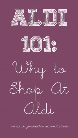 Aldi 101: Why To Shop At Aldi     I LOVE ALDI TOO! I thought I was the only one. Seriously, if you don't shop there give it a try. It's great for grocery essentials on the cheap :)