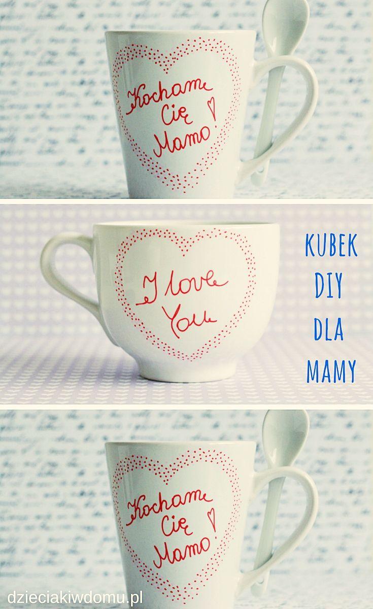 Kubek Dla Mamy Pomysl Na Prezent Diy Na Dzien Mamy Mugs Gifts