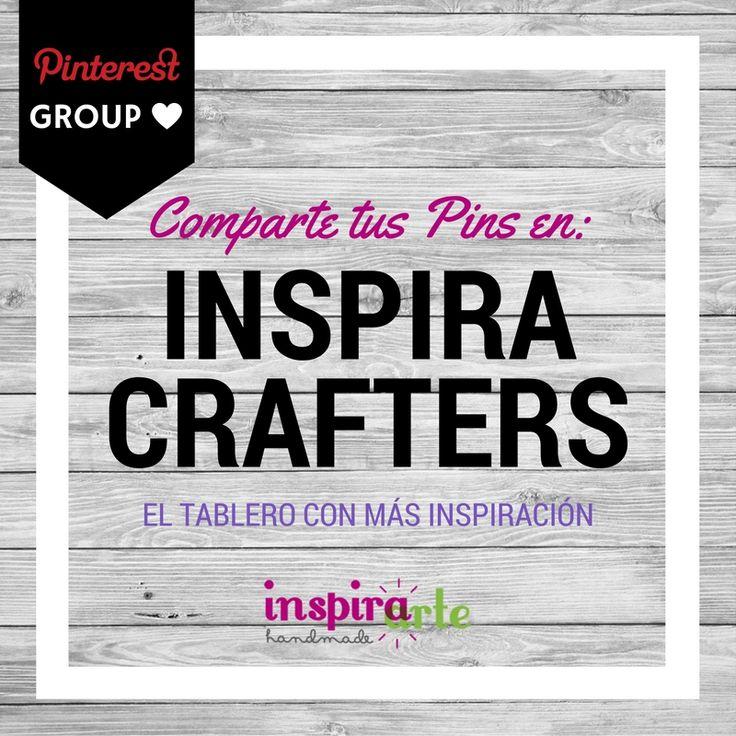 ** INSPIRA CRAFTERS ** Grupo de Pinterest abierto para que compartas tus #manualidades, #labores, #reposteriacreativa, #bricolaje y #jardineria ¡Todo cabe en este tablero! Síguelo y comparte tus proyectos, podrás formar parte de la sección #elpindeldia en nuestras redes sociales