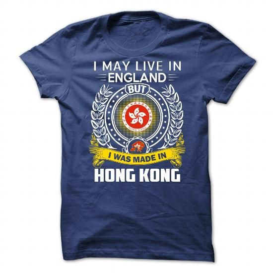 I MAY LIVE IN England I WAS MADE IN Hong Kong #name #beginE #holiday #gift #ideas #Popular #Everything #Videos #Shop #Animals #pets #Architecture #Art #Cars #motorcycles #Celebrities #DIY #crafts #Design #Education #Entertainment #Food #drink #Gardening #Geek #Hair #beauty #Health #fitness #History #Holidays #events #Home decor #Humor #Illustrations #posters #Kids #parenting #Men #Outdoors #Photography #Products #Quotes #Science #nature #Sports #Tattoos #Technology #Travel #Weddings #Women