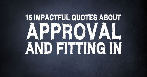 Pinterest Christian Quotes: 15 Impactful Quotes About Approval And Fitting In