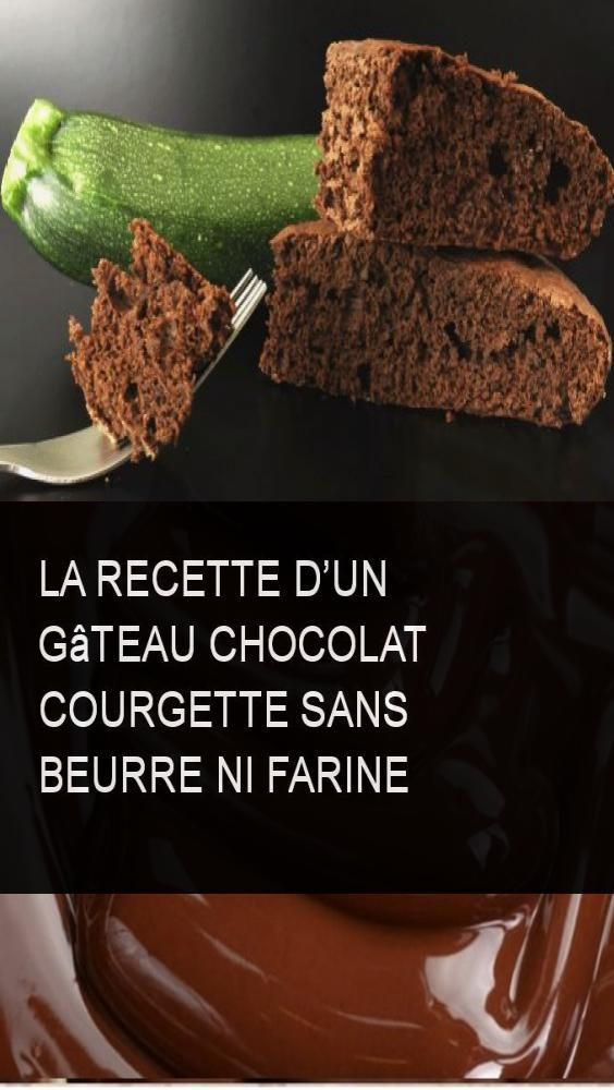 Das Rezept einer Schokoladenkuchen-Zucchini ohne Butter oder Mehl #Wasser #Chocola …   – Art on Cakes