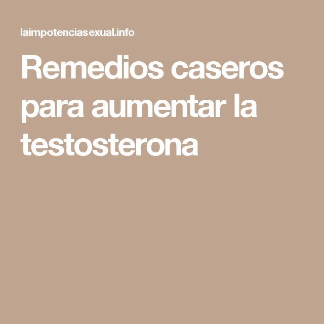 Remedios caseros para aumentar la testosterona