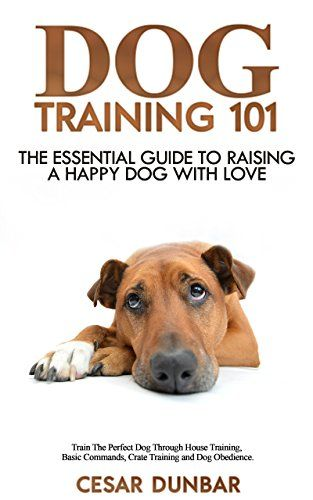 Train The Perfect Dog Through House Training Basic Commands Crate And Obedience Books Book 4 By