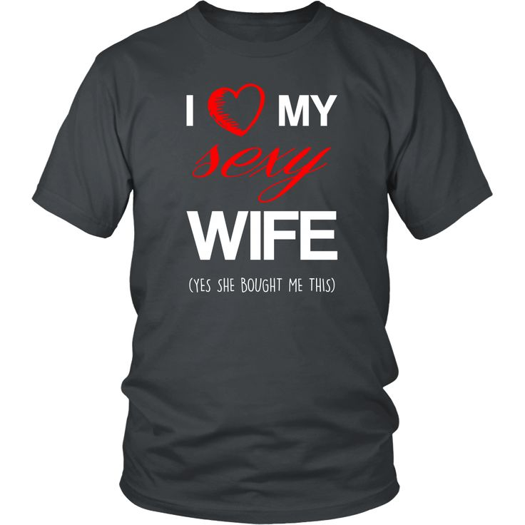 I love my sexy Wife Valentine´s Day T-shirt