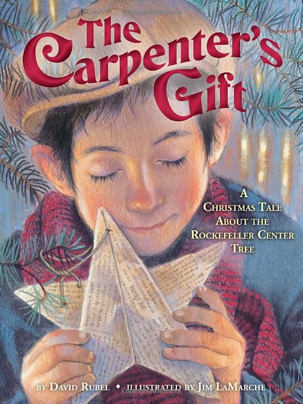 The Carpenter's Gift: A Christmas Tale about the Rockefeller Center Tree by  David Rubel. Illustrated by Jim LaMarche #Books #Kids #Christmas