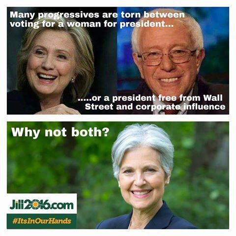 """Jill Stein - Green Party 2016 ~now if we had this; http://instantrunoff.com/instant-runoff-home/the-basics/faq/  Q: Does IRV help avoid """"spoilers"""" and vote-splitting? A: Yes. In plurality voting elections, like-minded constituencies can split their vote among their own competing candidates, thereby allowing an opposing candidate to win even when the last choice of a majority of voters. THIS WOULD BE POSSIBLE, maybe even likely. It's. The. Math."""