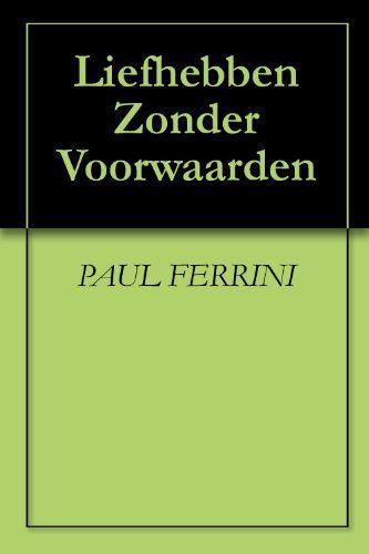 """Liefhebben Zonder Voorwaarden by PAUL FERRINI. $9.99. http://onemoment4u.org/showme/dputy/Bu0t0yAlMu5bZf7f8pIu.html. 146 pages. In """"Liefhebben zonder voorwaarden"""" maakt Paul Ferrini haarfijn duidelijk wat onvoorwaardelijke liefde is. Hij laat zien dat wij onze medemens onvoorwaardelijk kunnen liefhebben zodra we geleerd hebben die onvoorwaardelijke liefde aan onszelf te geven.   Hij bepleit een vorm van spiritualiteit die geworteld is in het gewone lev..."""