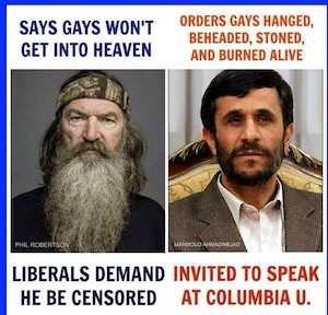 Phil Robertson versus Mahmoud Ahmadinejad Liberal are closet haters of gays..