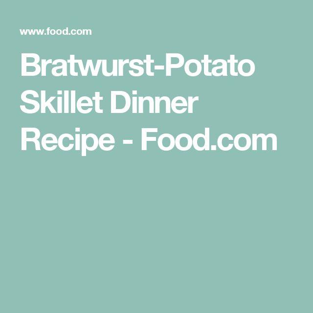 Bratwurst-Potato Skillet Dinner Recipe - Food.com