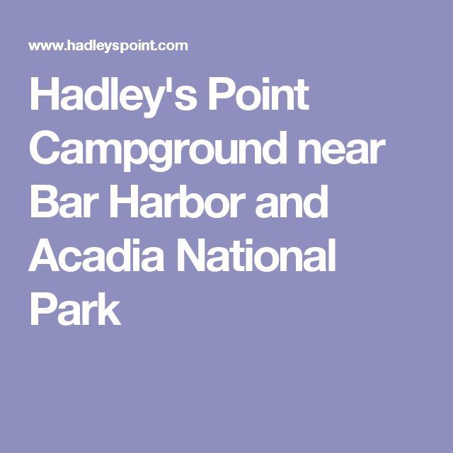 Hadley's Point Campground near Bar Harbor and Acadia National Park