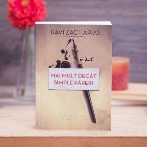 "Carte ""Mai mult decat simple pareri"" ~  Ravi Zacharias"