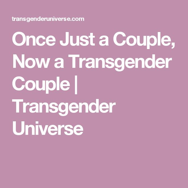 Once Just a Couple, Now a Transgender Couple | Transgender Universe