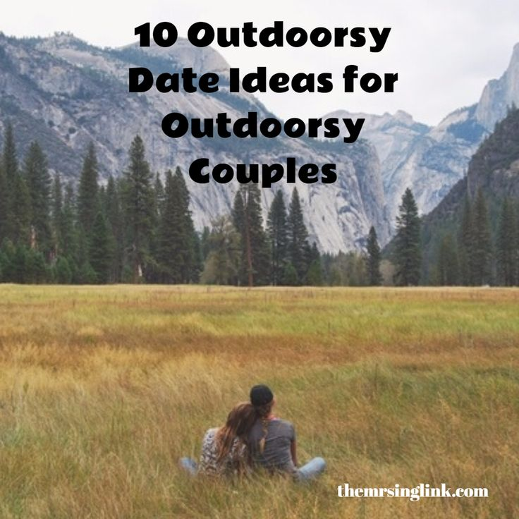 Outdoorsy dates for outdoorsy couples | Date Ideas | 10 Best Outdoor Dates | Nature & Romance