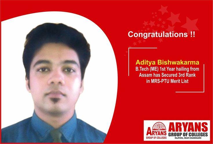 Congratulation to Aditya Bishwakarma !!! Aditya Bishwakarma (from Assam), B.Tech (ME) Student of Aryans Group of Colleges, Chandigarh secured 3rd Rank in Maharaja Ranjit Singh Punjab Technical University Bathinda Merit List.