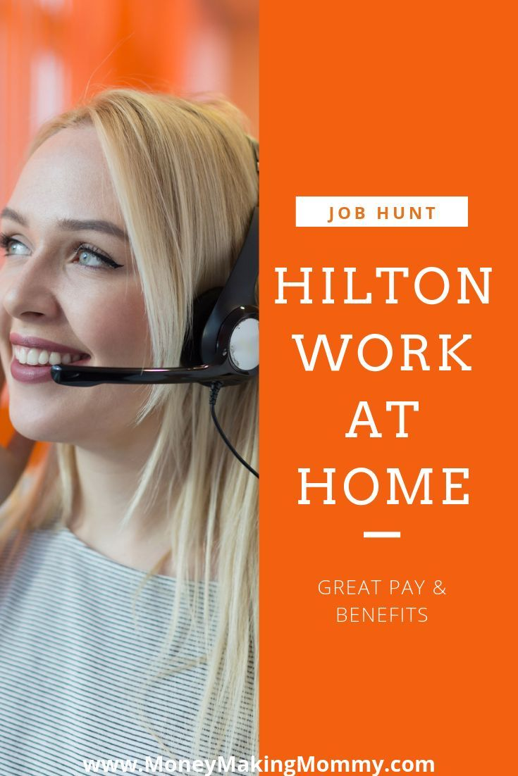 Hilton Work From Home Jobs Offer Full Time With Benefits Work