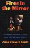 Fires in the mirror : Crown Heights, Brooklyn, and other identities / Anna Deavere Smith ; with a foreword by Cornel West.