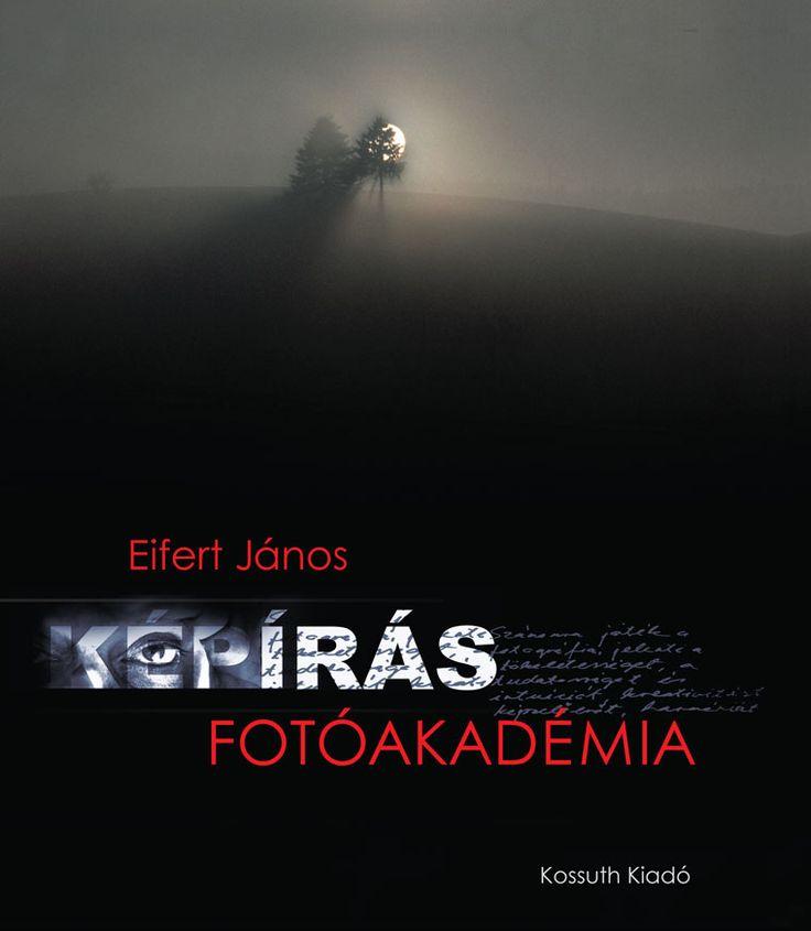 Eifert János: KÉPÍRÁS - FOTÓAKADÉMIA (Kossuth Kiadó), 116-117.o.