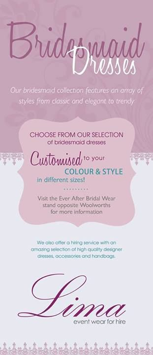 So excited about the Lima Event Wear stand at the Tyger Valley Centre Bridal Experience this weekend!  All BRIDES-TO-BE visit our stand for more information about our bridesmaid dress collection and styles. Hope to see you there!