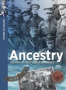Ancestry: Stories of multicultural Anzacs | 100 Years of Anzac