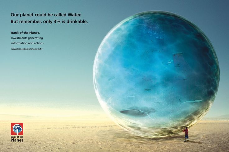 Our planet could be called water, but remember, only 3% is drinkable. For Bank of the Planet by 	Neogama BBH. #Drinkable #Water #Planet