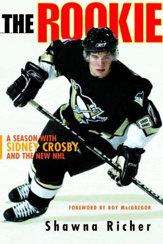The Rookie: a Season with Sidney Crosby and the New NHL, by Shawna Richer.