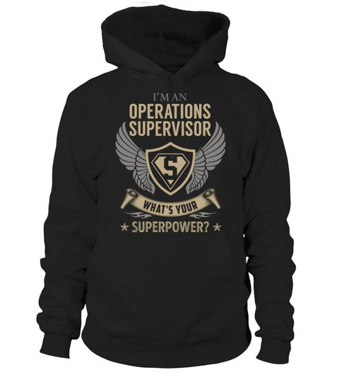 """# Operations Supervisor SuperPower .    I'm an Operations Supervisor What's Your SuperPower? Special Offer, not available anywhere else!Available in a variety of styles and colorsBuy yours now before it is too late! Secured payment via Visa / Mastercard / Amex / PayPal / iDeal How to place an order  Choose the model from the drop-down menu Click on """"Buy it now"""" Choose the size and the quantity Add your delivery address and bank details And that's it!"""