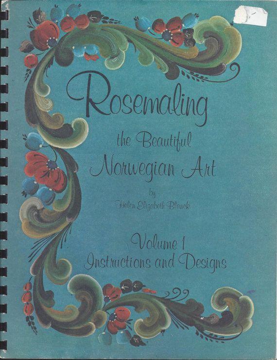 Rosemaling le beau livre d'Art norvégien Volume 1 par par JDBobbins