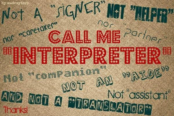 "Sign Language Interpreters are ""interpreters"" #ByAudreyTerp"