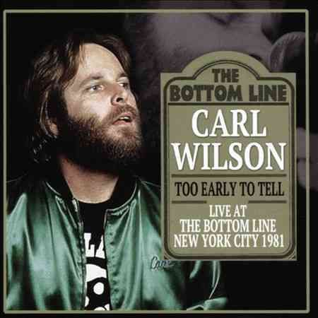 Carl Wilson - Too Early To Tell