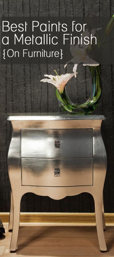 Best paints for a metallic finish - on furniture