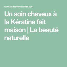 Un soin cheveux à la Kératine fait maison                    La beauté naturelle