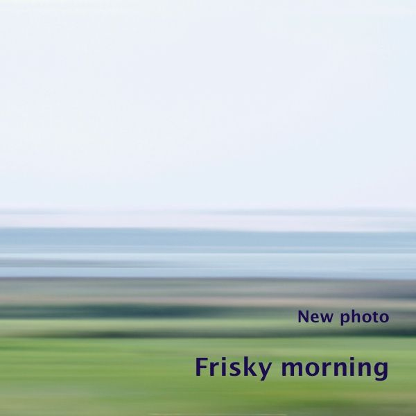 I added a newphoto to the series 'Beyond the horizon', part of the gallery 'Untouched land'. I made this photo 'Frisky morning' a few weeks ago early in the mor…