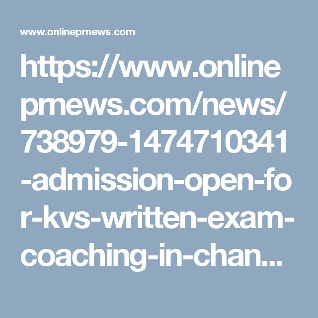 https://www.onlineprnews.com/news/738979-1474710341-admission-open-for-kvs-written-exam-coaching-in-chandigarh.html/